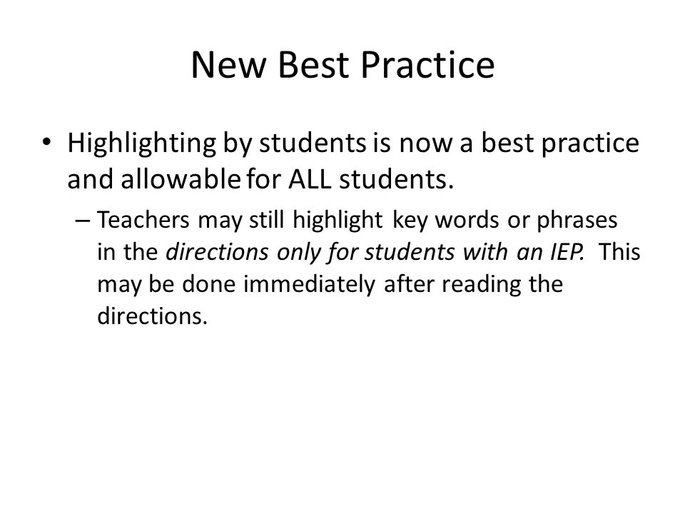 New Best Practice Highlighting by students is now a best practice and allowable for ALL students.
