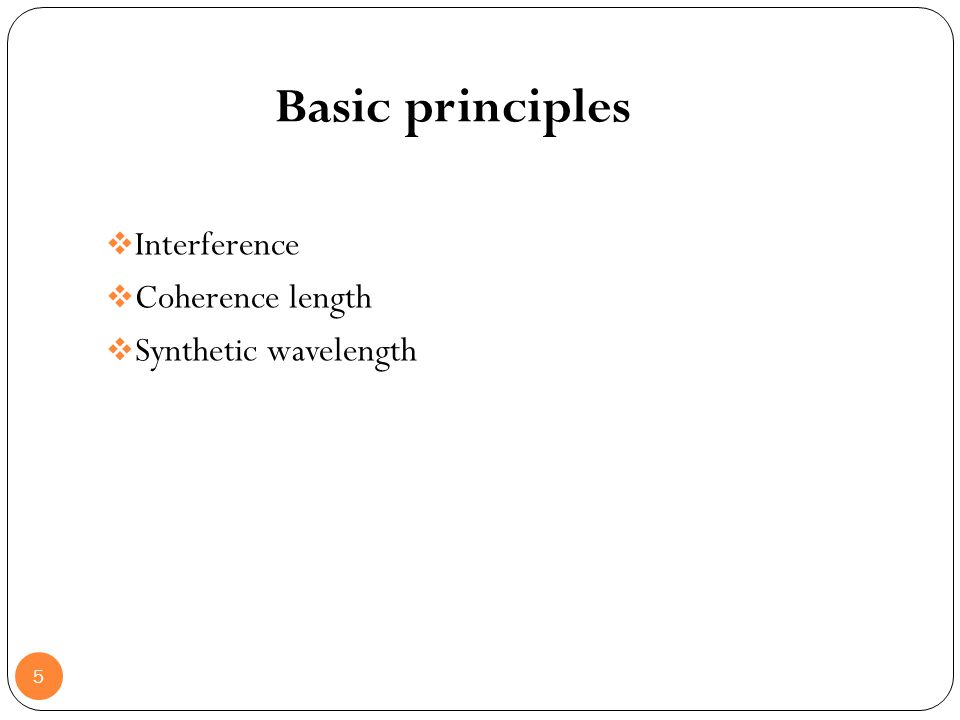 Basic principles 5 Interference Coherence length Synthetic wavelength