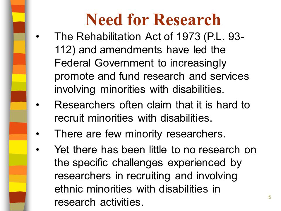 5 Need for Research The Rehabilitation Act of 1973 (P.L.