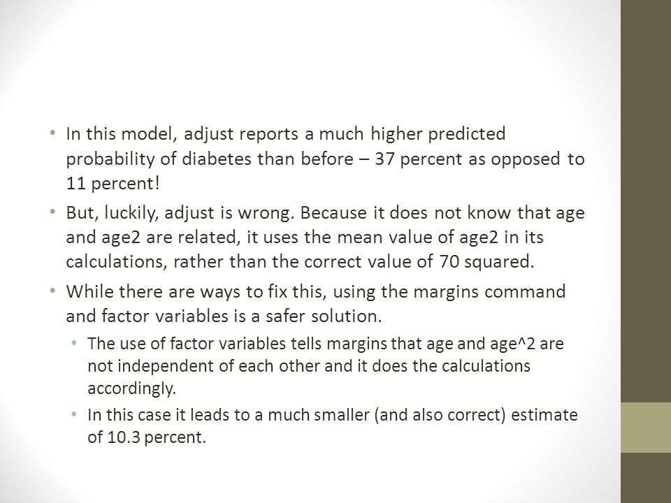 In this model, adjust reports a much higher predicted probability of diabetes than before – 37 percent as opposed to 11 percent! But, luckily, adjust
