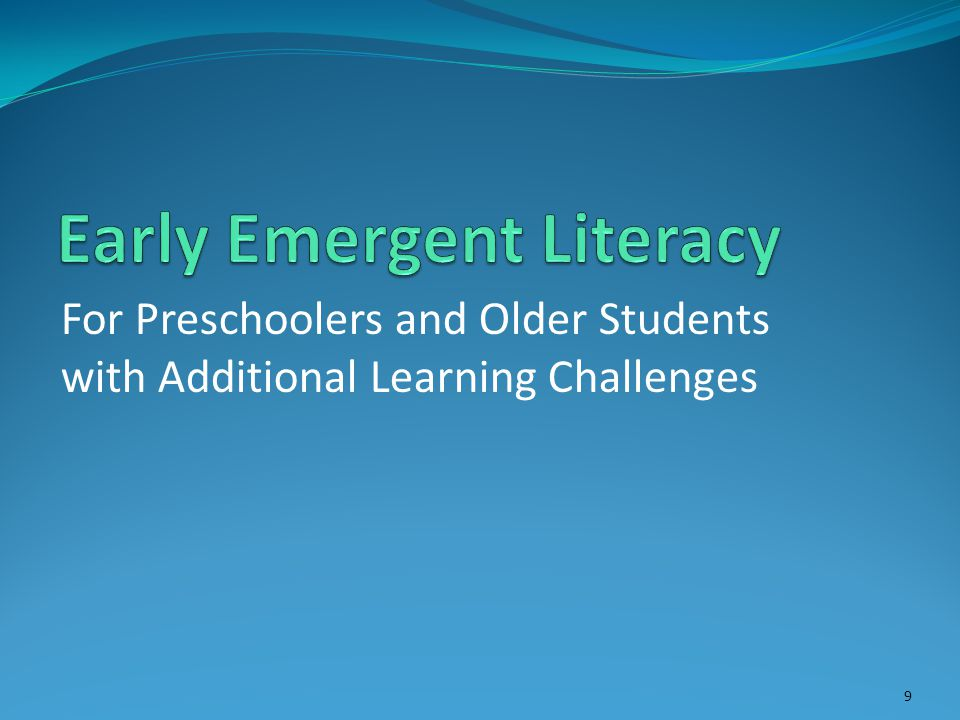For Preschoolers and Older Students with Additional Learning Challenges 9