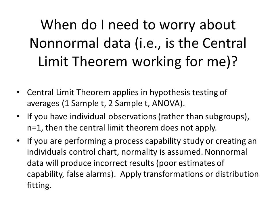 When do I need to worry about Nonnormal data (i.e., is the Central Limit Theorem working for me).