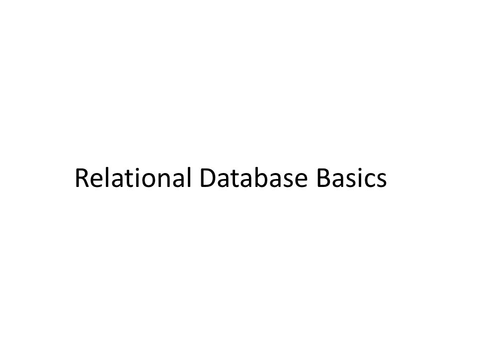 Relational Database Basics