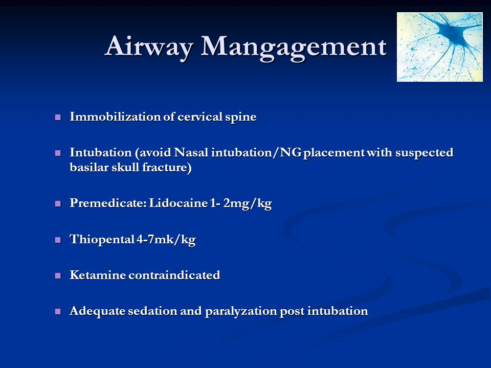 Airway Mangagement Immobilization of cervical spine Immobilization of cervical spine Intubation (avoid Nasal intubation/NG placement with suspected ba