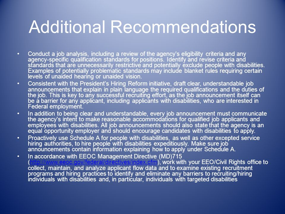 Additional Recommendations Conduct a job analysis, including a review of the agency s eligibility criteria and any agency-specific qualification standards for positions.