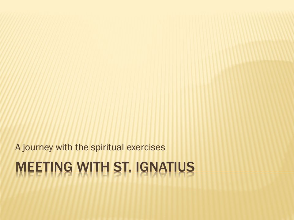 A journey with the spiritual exercises
