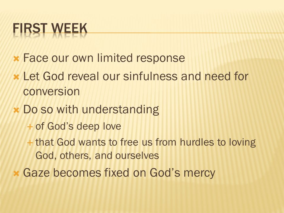 Face our own limited response Let God reveal our sinfulness and need for conversion Do so with understanding of Gods deep love that God wants to free us from hurdles to loving God, others, and ourselves Gaze becomes fixed on Gods mercy