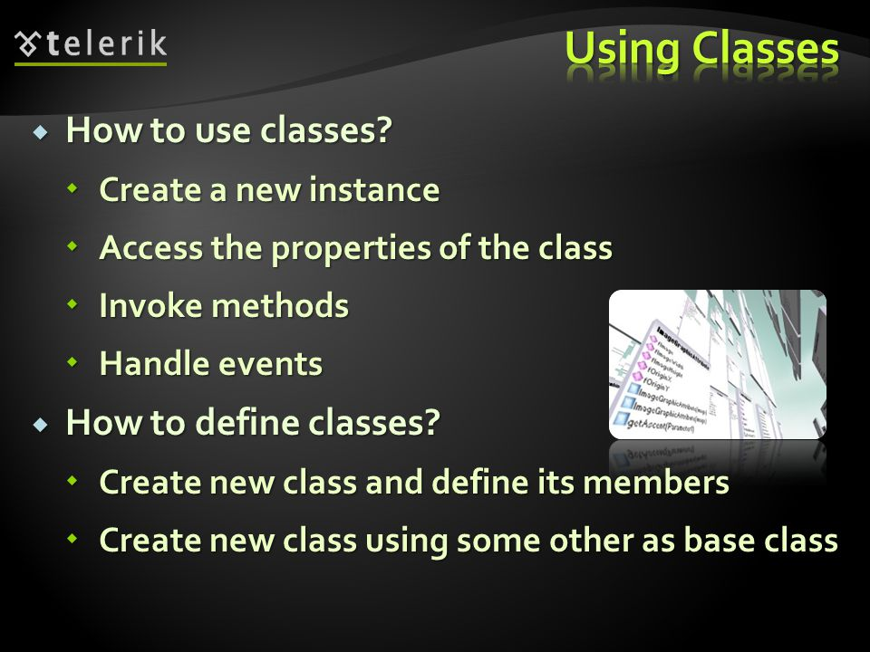 How to use classes. How to use classes.