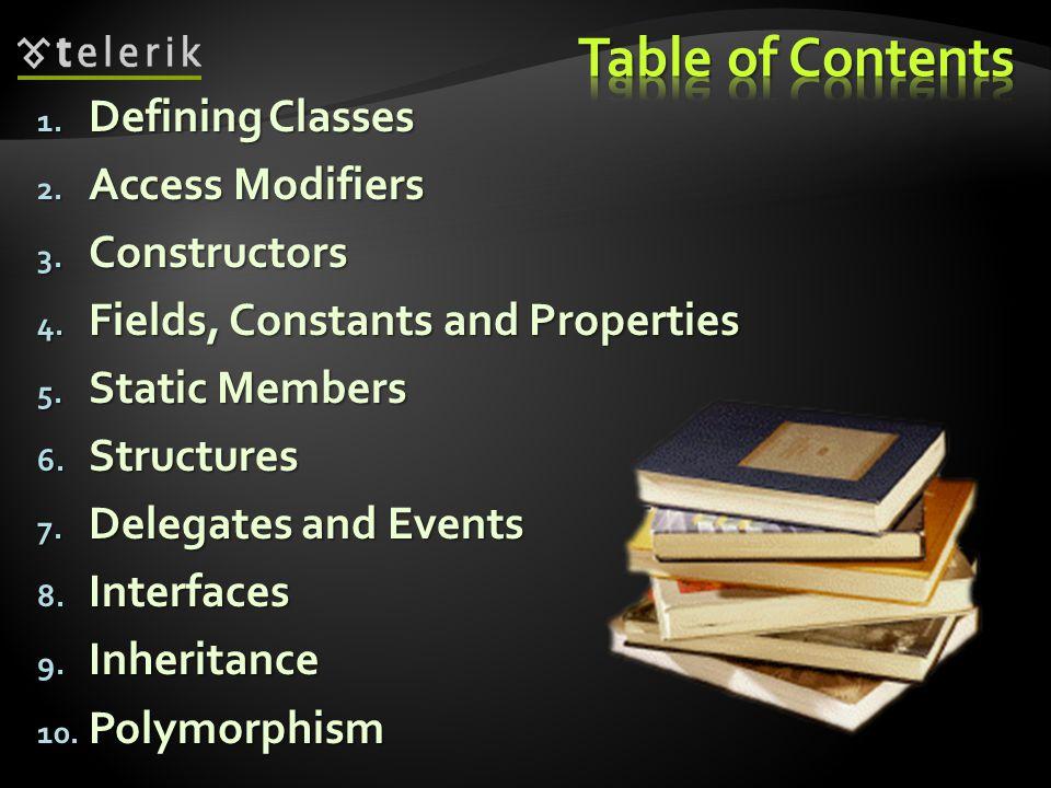 1. Defining Classes 2. Access Modifiers 3. Constructors 4.