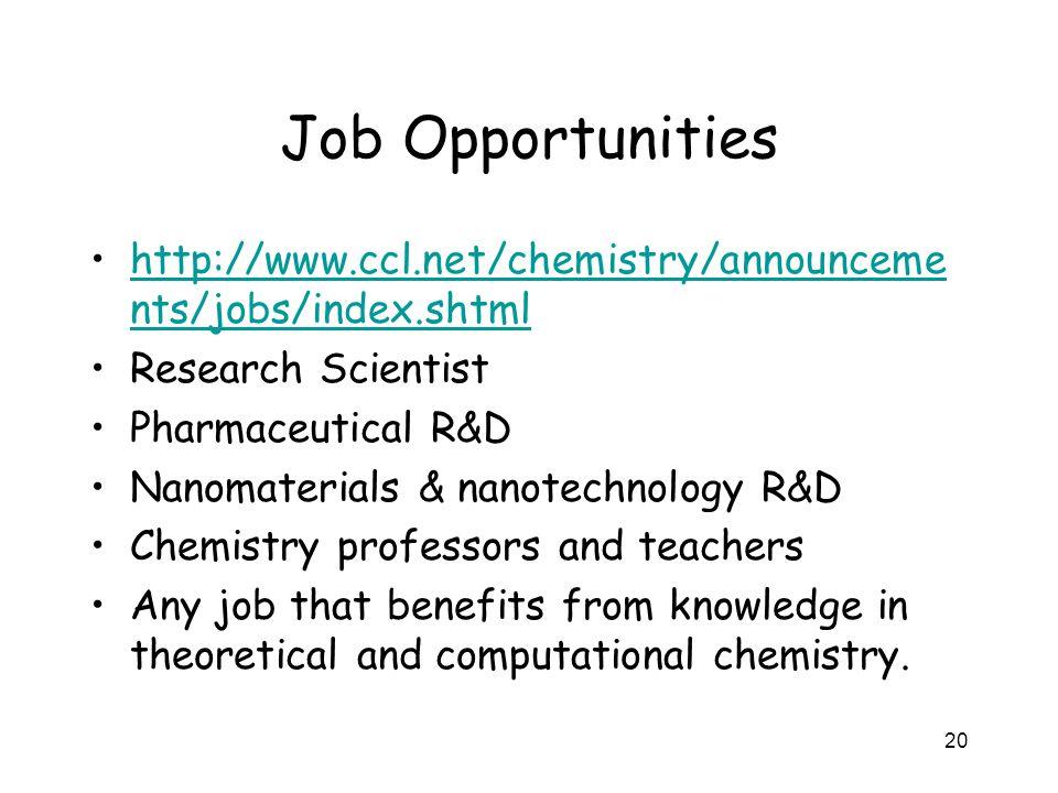 Job Opportunities http://www.ccl.net/chemistry/announceme nts/jobs/index.shtmlhttp://www.ccl.net/chemistry/announceme nts/jobs/index.shtml Research Sc