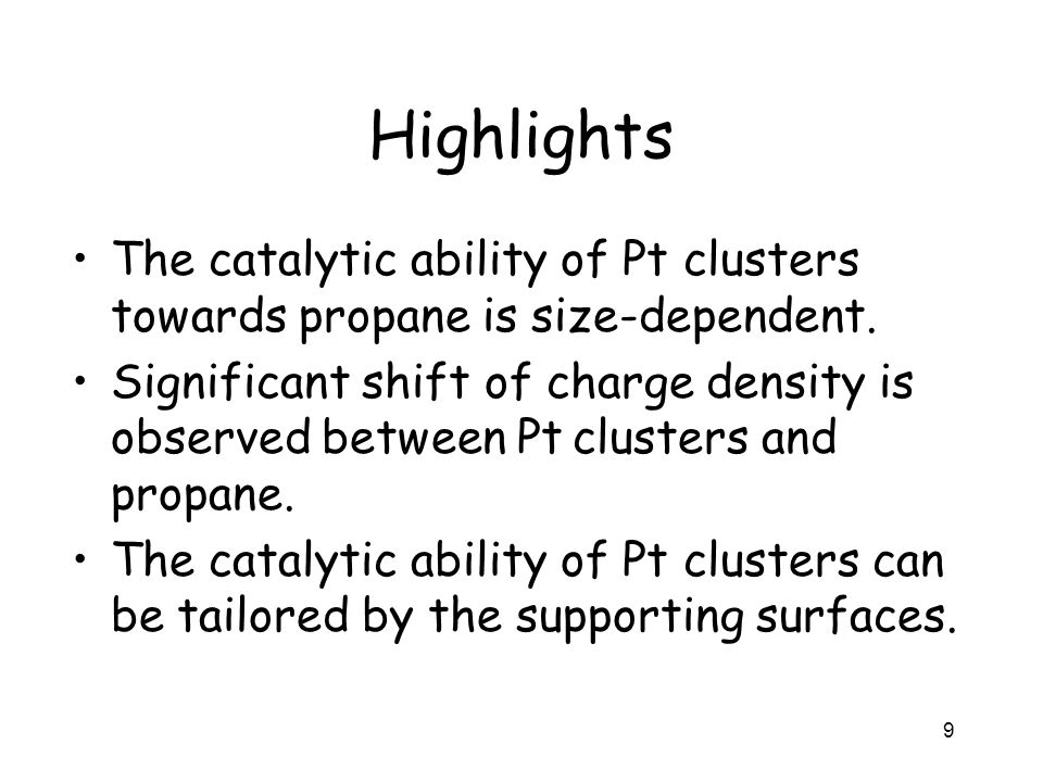 Highlights The catalytic ability of Pt clusters towards propane is size-dependent. Significant shift of charge density is observed between Pt clusters