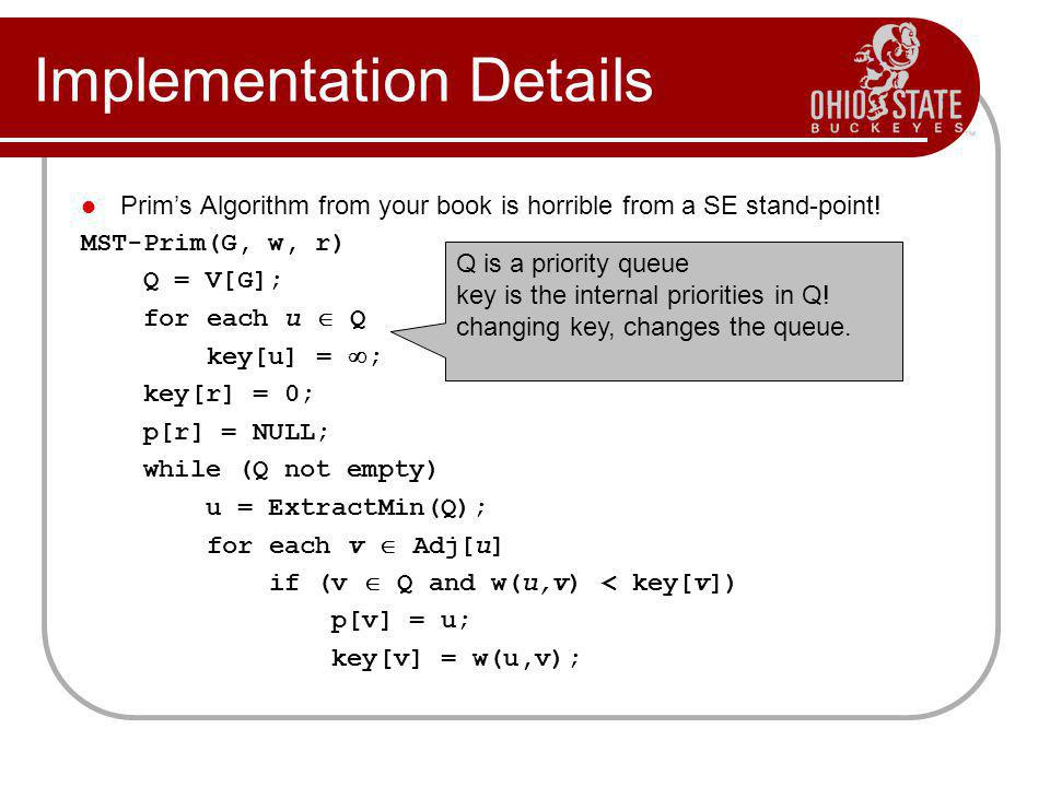 Implementation Details Prims Algorithm from your book is horrible from a SE stand-point.