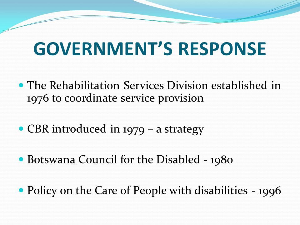 CBR Evaluation - 2000 : People with disabilities left behind in the social and economic development of the country Policy – no tangible benefits for people with disabilities Received no meaningful education or training Unemployment was highest among them