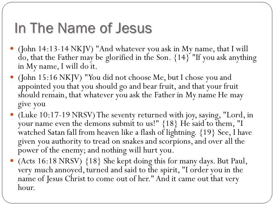 In The Name of Jesus (John 14:13-14 NKJV)