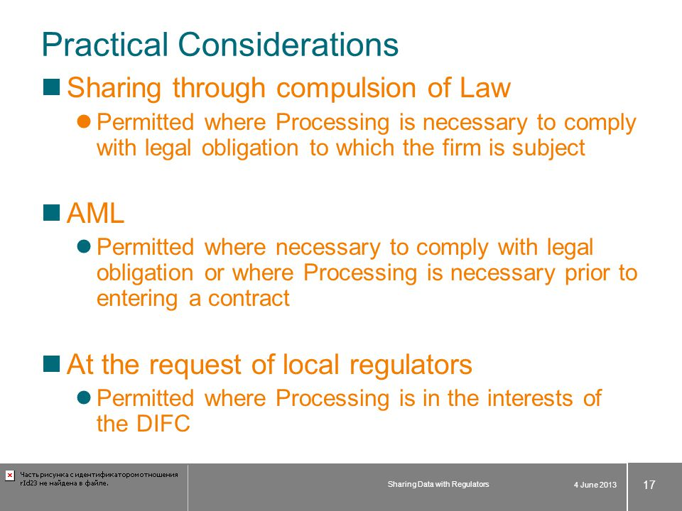 Practical Considerations Sharing through compulsion of Law Permitted where Processing is necessary to comply with legal obligation to which the firm i