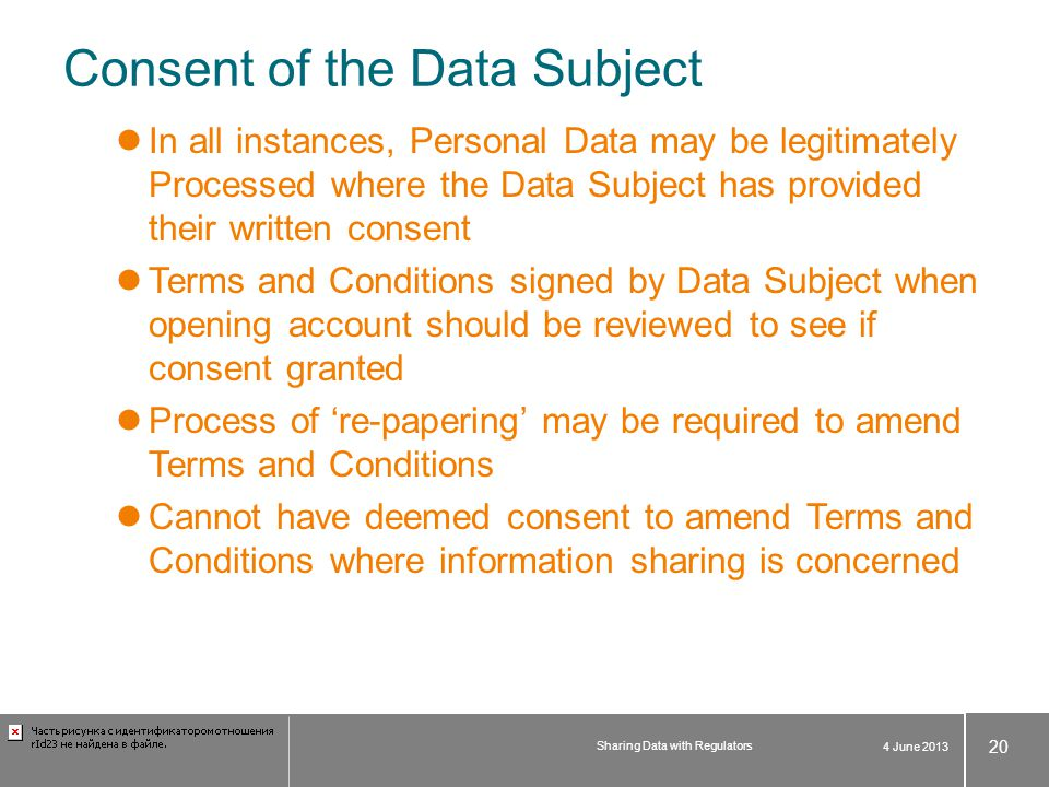 Consent of the Data Subject In all instances, Personal Data may be legitimately Processed where the Data Subject has provided their written consent Te