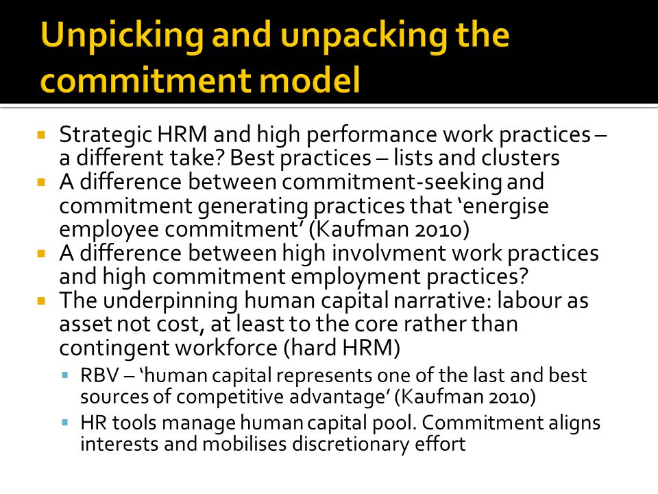 Strategic HRM and high performance work practices – a different take? Best practices – lists and clusters A difference between commitment-seeking and