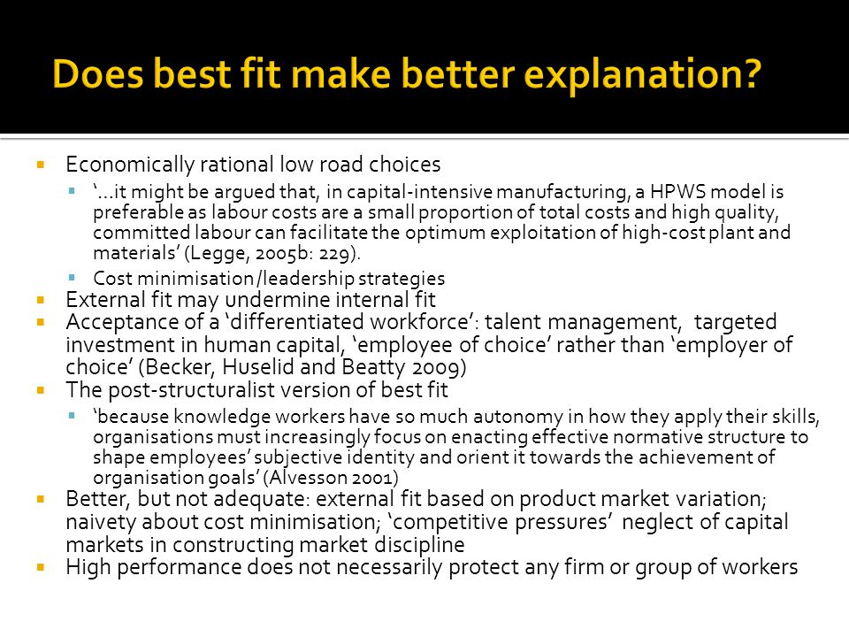 Economically rational low road choices …it might be argued that, in capital-intensive manufacturing, a HPWS model is preferable as labour costs are a
