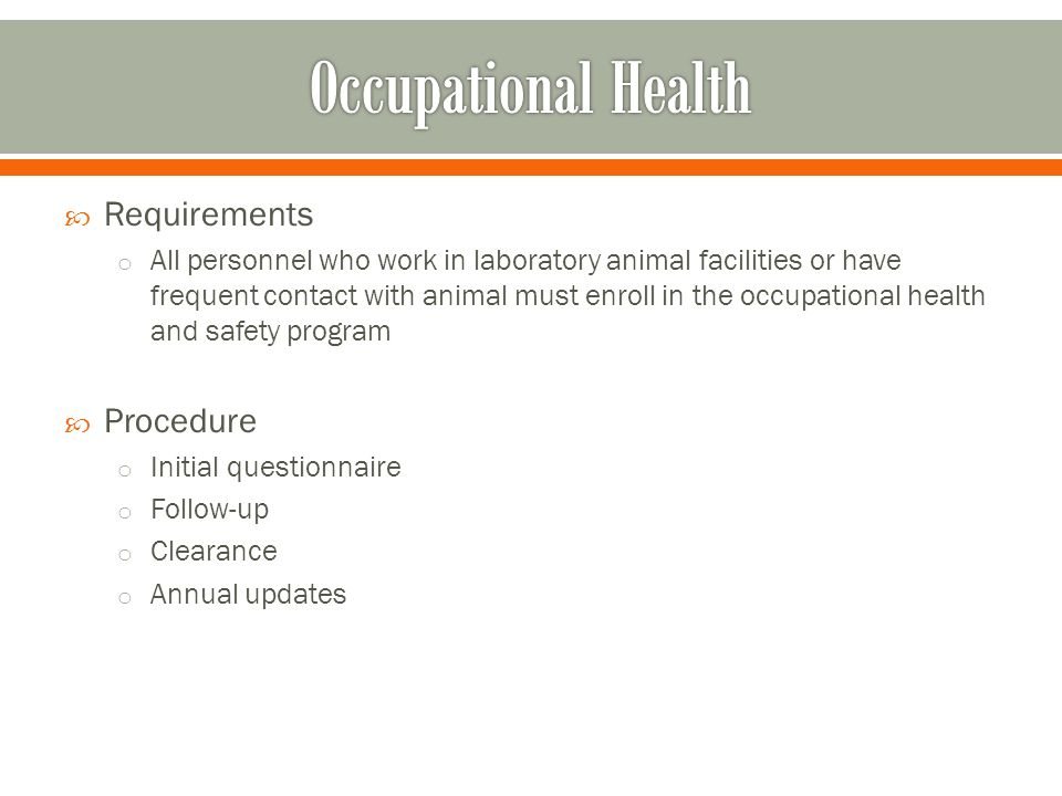 Changes o Clearance required for inclusion on animal protocols o No changes for BWH personnel o Will be included in annual renewals HMS Only o Surveys distributed and returned to OEHN o Contact person at HMS to answer questions