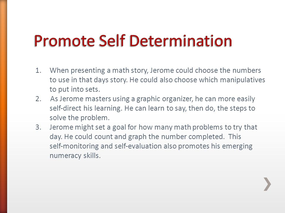 1.When presenting a math story, Jerome could choose the numbers to use in that days story.