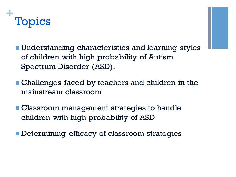 + Topics Understanding characteristics and learning styles of children with high probability of Autism Spectrum Disorder (ASD).