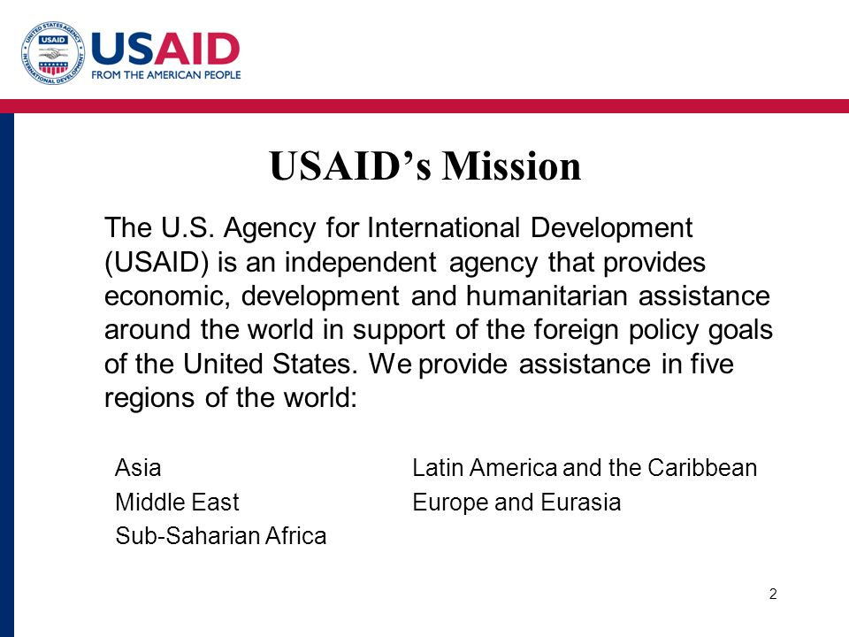 2 USAIDs Mission The U.S.