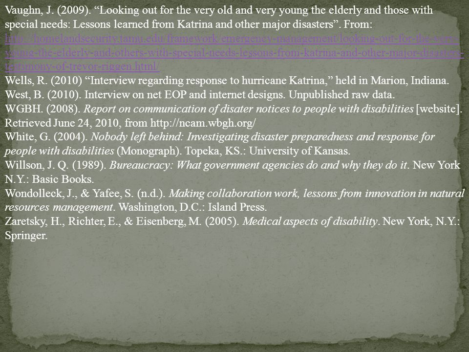 Vaughn, J. (2009). Looking out for the very old and very young the elderly and those with special needs: Lessons learned from Katrina and other major