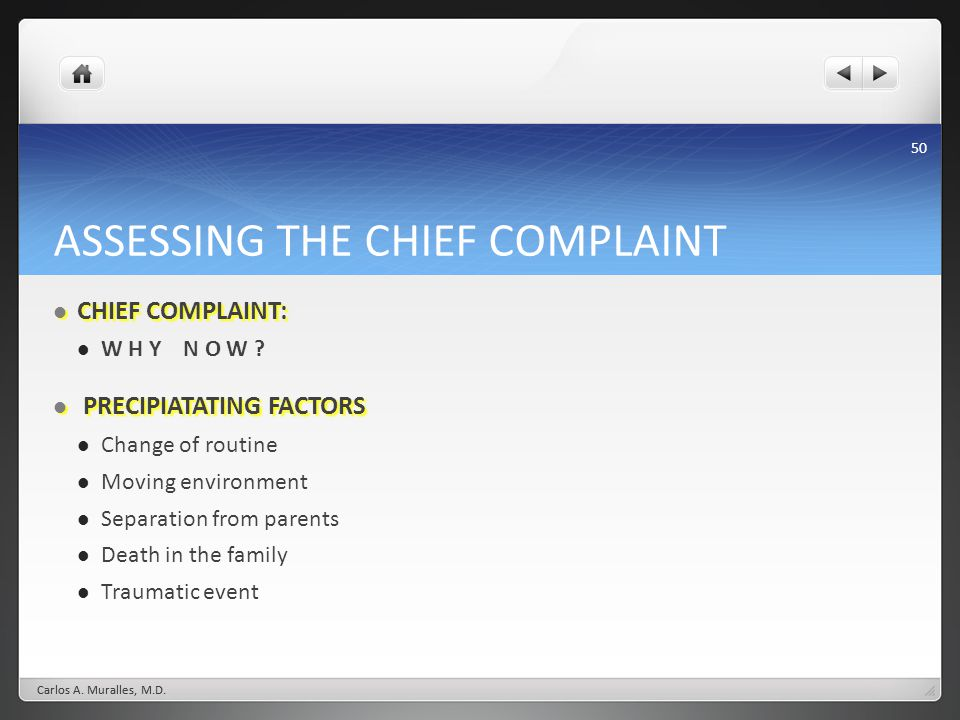 50 ASSESSING THE CHIEF COMPLAINT CHIEF COMPLAINT: CHIEF COMPLAINT: W H Y N O W .