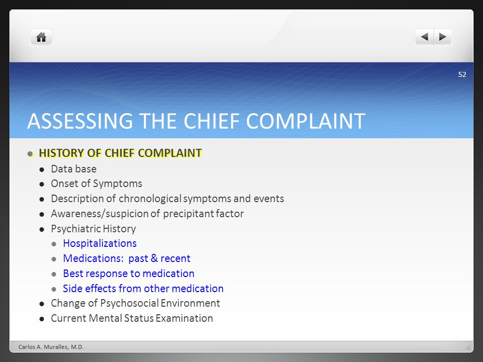 52 ASSESSING THE CHIEF COMPLAINT HISTORY OF CHIEF COMPLAINT HISTORY OF CHIEF COMPLAINT Data base Onset of Symptoms Description of chronological sympto