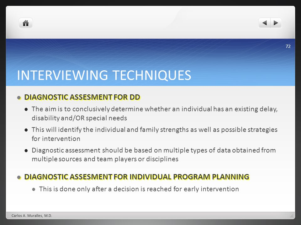 72 INTERVIEWING TECHNIQUES DIAGNOSTIC ASSESMENT FOR DD DIAGNOSTIC ASSESMENT FOR DD The aim is to conclusively determine whether an individual has an e
