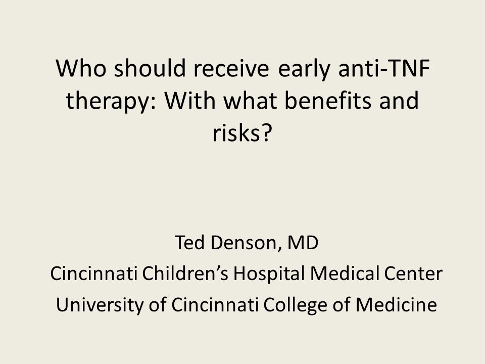 Who should receive early anti-TNF therapy: With what benefits and risks.