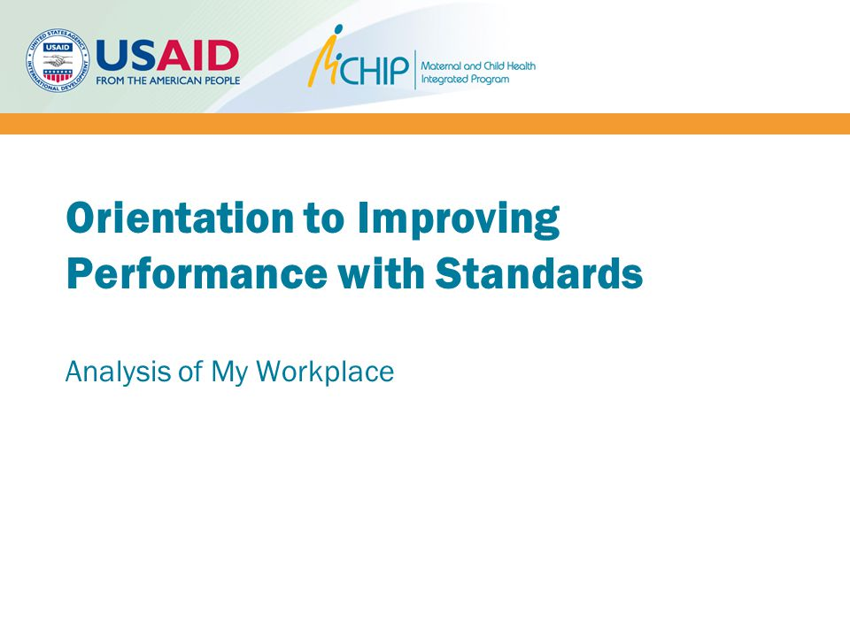 Orientation to Improving Performance with Standards Analysis of My Workplace