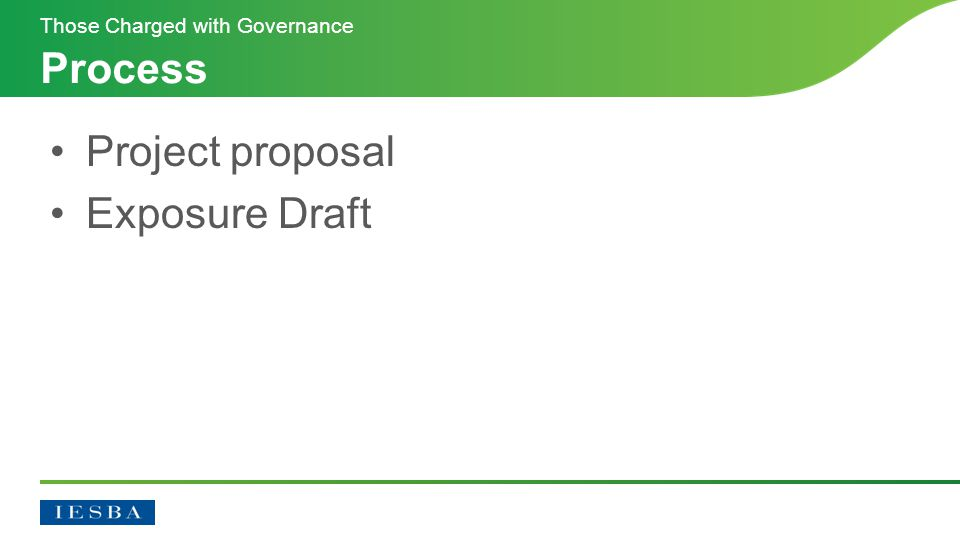 Project proposal Exposure Draft Process Those Charged with Governance