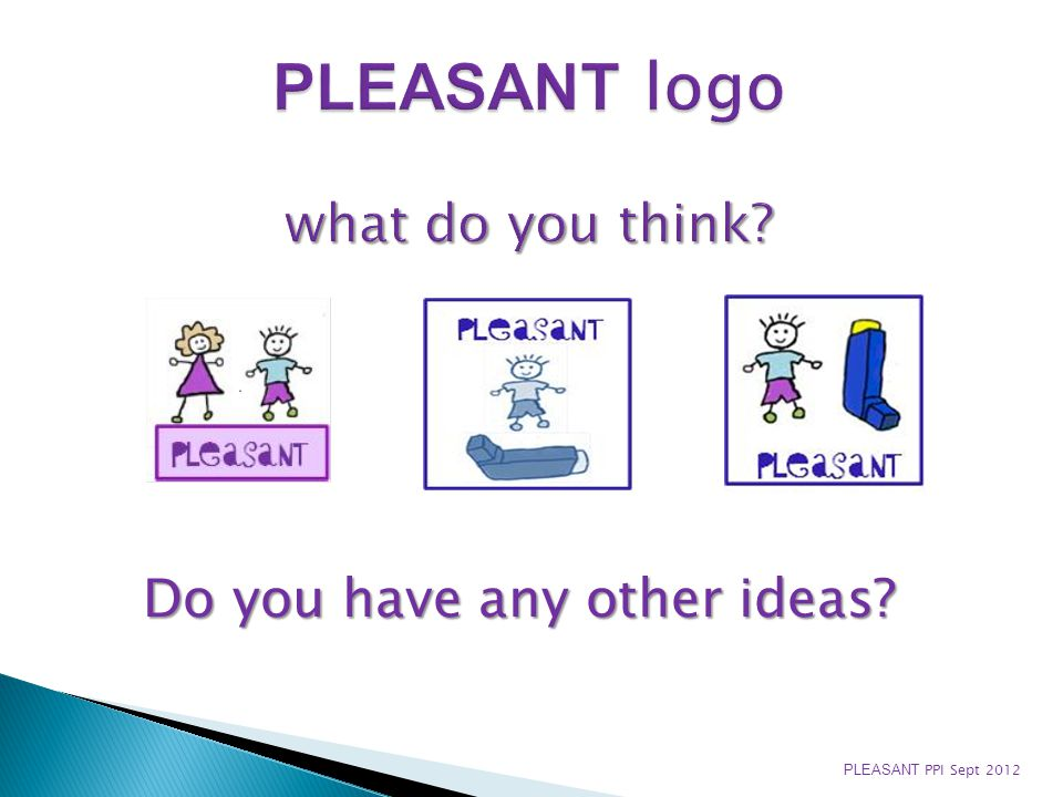 Do you have any other ideas PLEASANT PPI Sept 2012