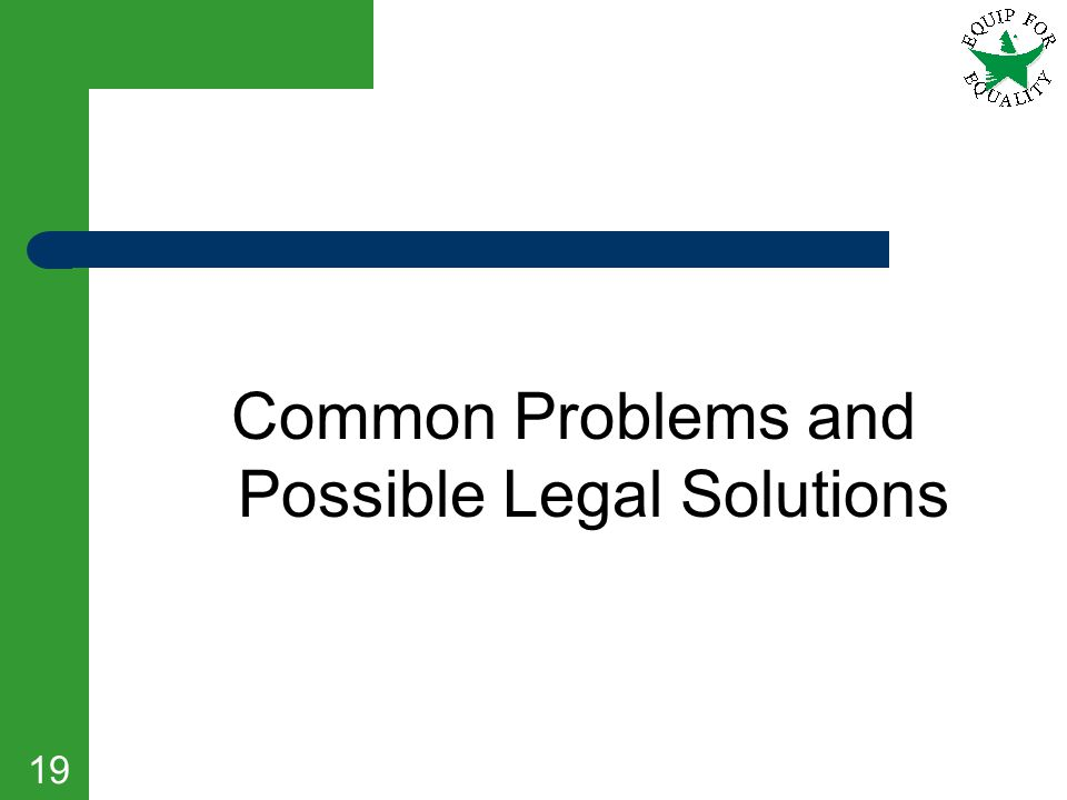 Common Problems and Possible Legal Solutions 19