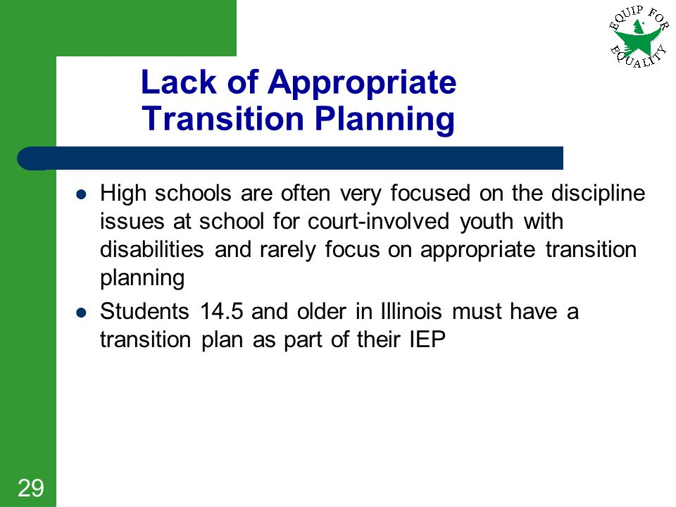 Lack of Appropriate Transition Planning High schools are often very focused on the discipline issues at school for court-involved youth with disabilit