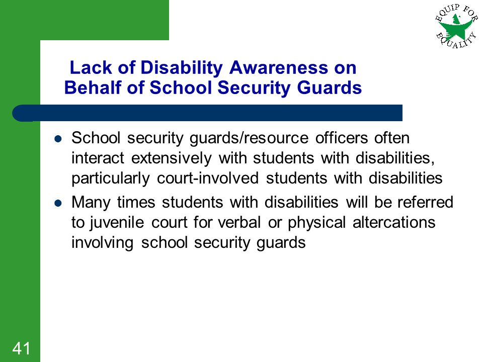 Lack of Disability Awareness on Behalf of School Security Guards School security guards/resource officers often interact extensively with students wit