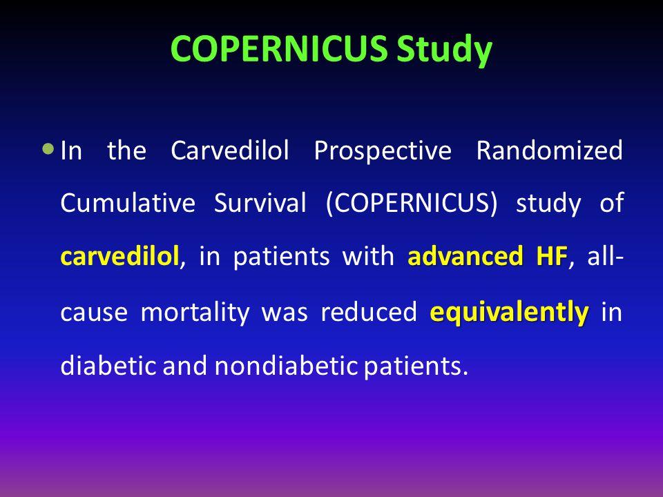 COPERNICUS Study advanced HF equivalently In the Carvedilol Prospective Randomized Cumulative Survival (COPERNICUS) study of carvedilol, in patients w