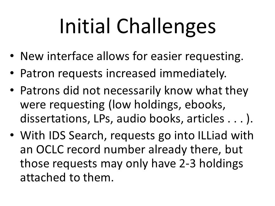 Initial Challenges New interface allows for easier requesting.