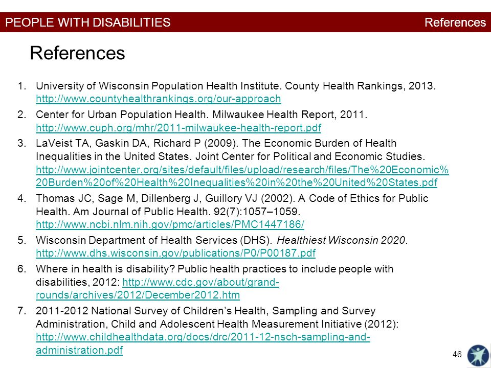 PEOPLE WITH DISABILITIES References 1.University of Wisconsin Population Health Institute. County Health Rankings, 2013. http://www.countyhealthrankin