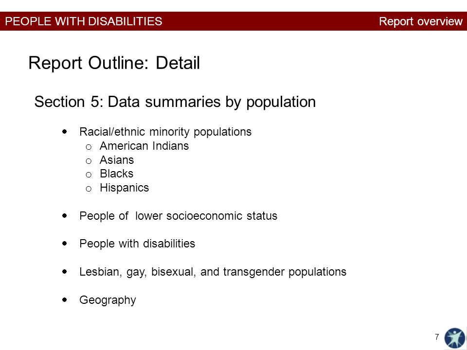 PEOPLE WITH DISABILITIES Report Outline: Detail Section 5: Data summaries by population Racial/ethnic minority populations o American Indians o Asians