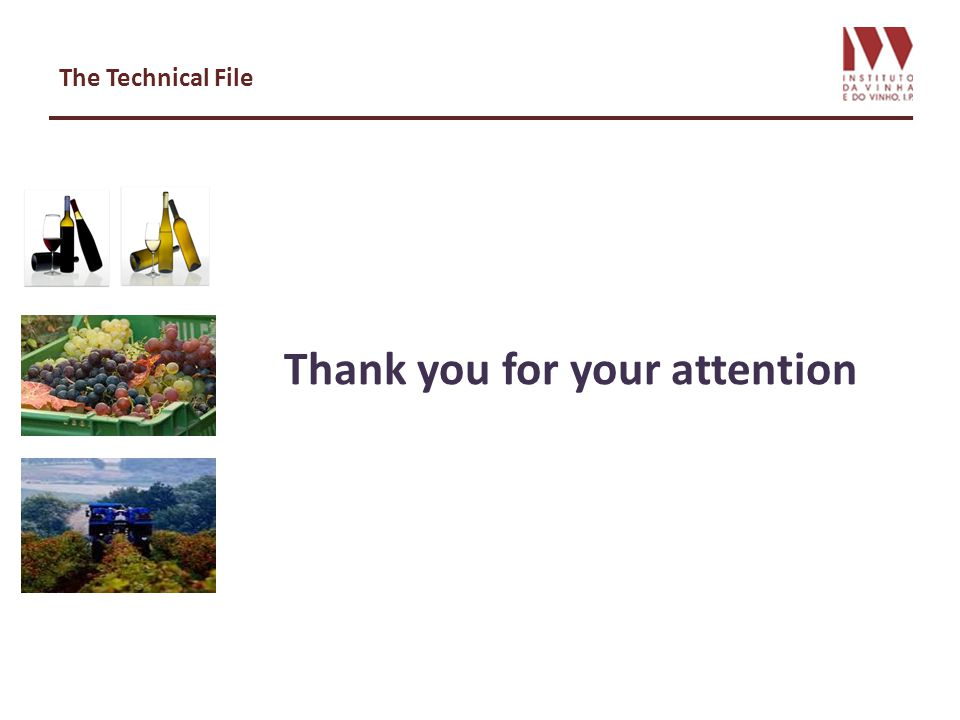 The Technical File Thank you for your attention