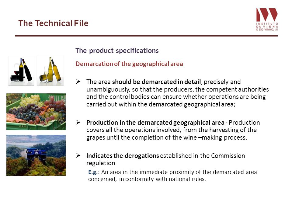 The Technical File The product specifications Demarcation of the geographical area The area should be demarcated in detail, precisely and unambiguousl