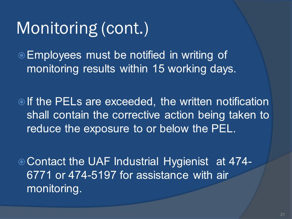 Monitoring (cont.) Employees must be notified in writing of monitoring results within 15 working days.