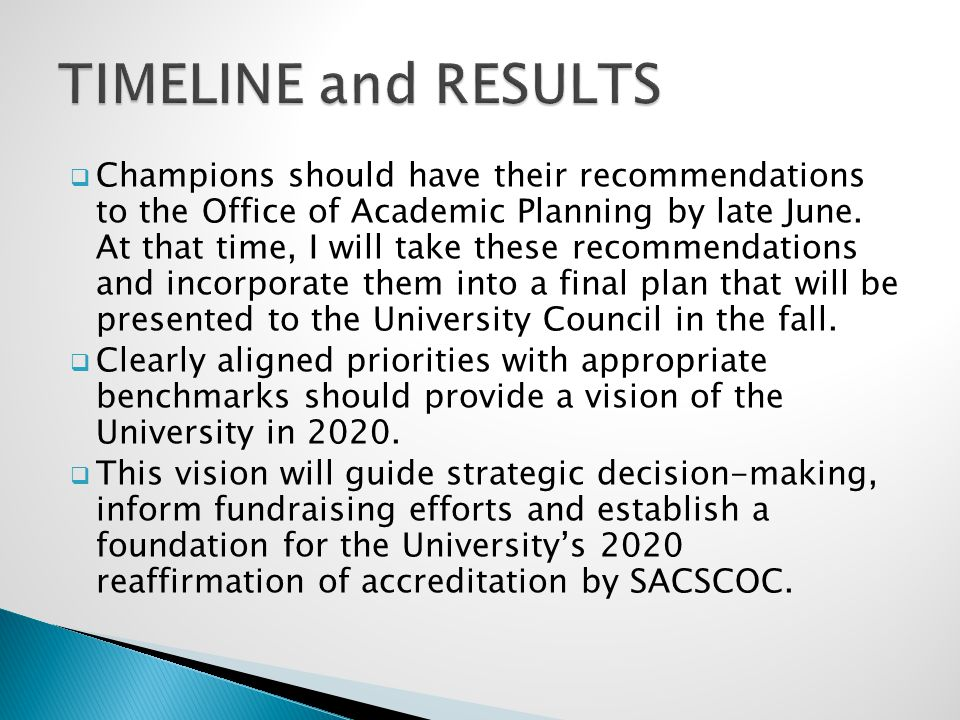 Champions should have their recommendations to the Office of Academic Planning by late June.