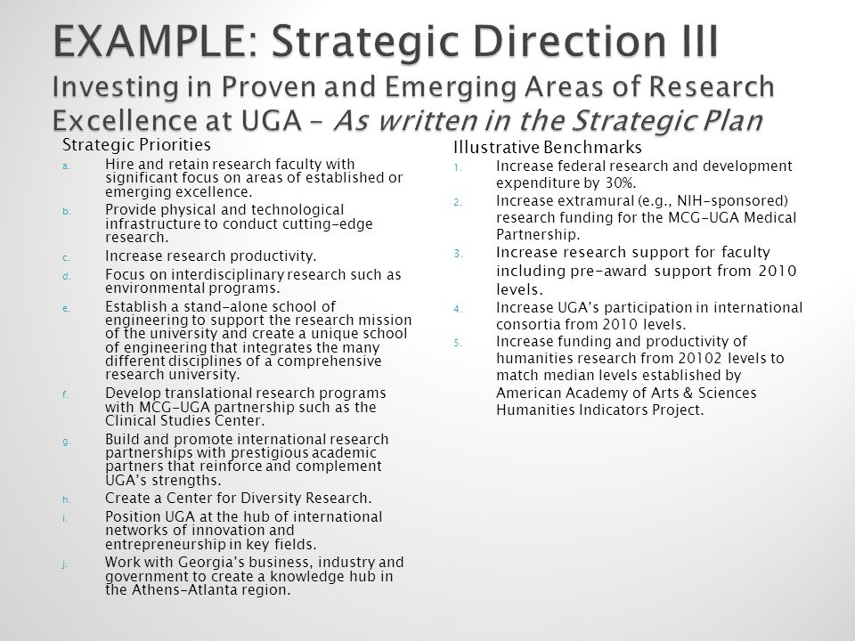 Strategic Priorities a. Hire and retain research faculty with significant focus on areas of established or emerging excellence. b. Provide physical an