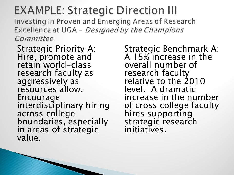 Strategic Priority A: Hire, promote and retain world-class research faculty as aggressively as resources allow.