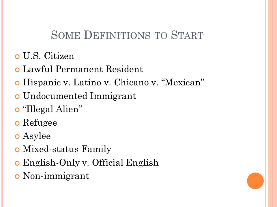 S OME D EFINITIONS TO S TART U.S. Citizen Lawful Permanent Resident Hispanic v.