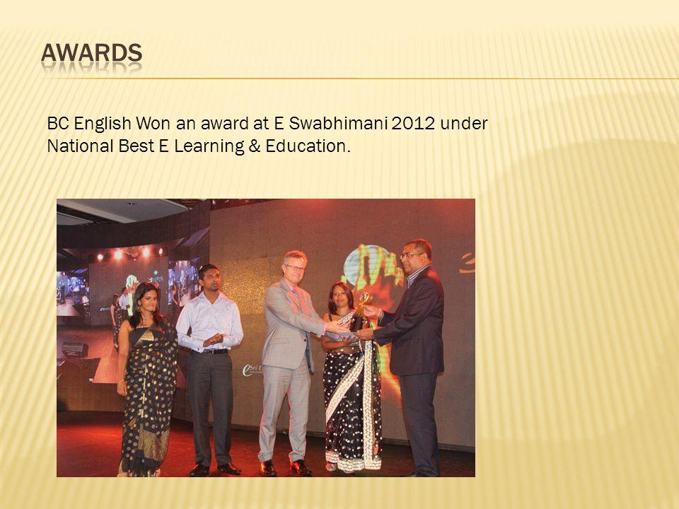 BC English Won an award at E Swabhimani 2012 under National Best E Learning & Education.