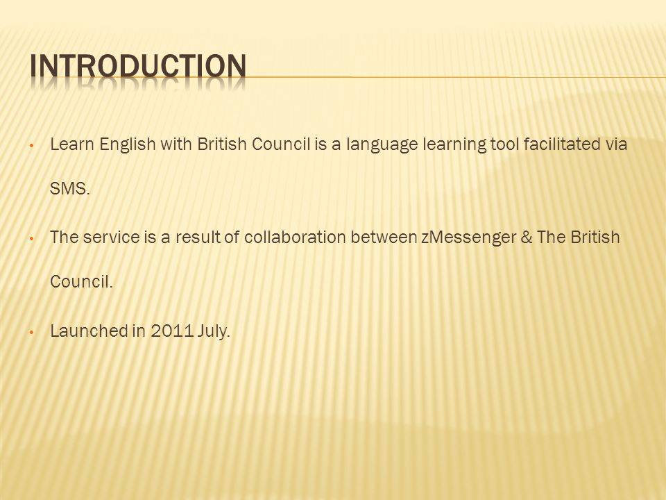 Learn English with British Council is a language learning tool facilitated via SMS.